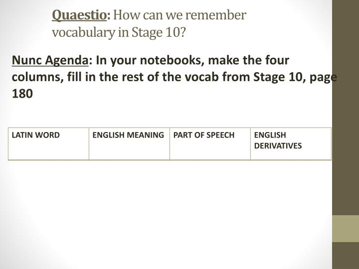 Quaestio how can we remember vocabulary in stage 10