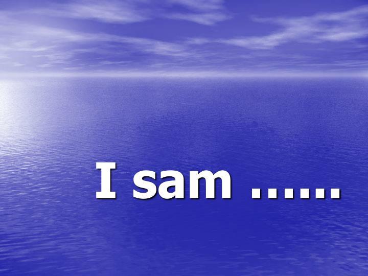 I sam …...