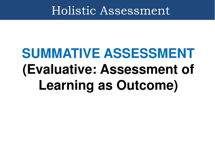 Holistic Assessment