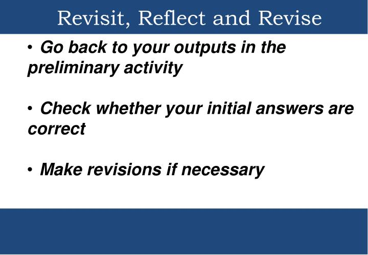 Revisit, Reflect and Revise