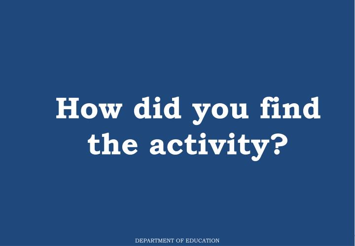 How did you find the activity?