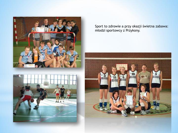 Sport to zdrowie a przy okazji świetna zabawa: