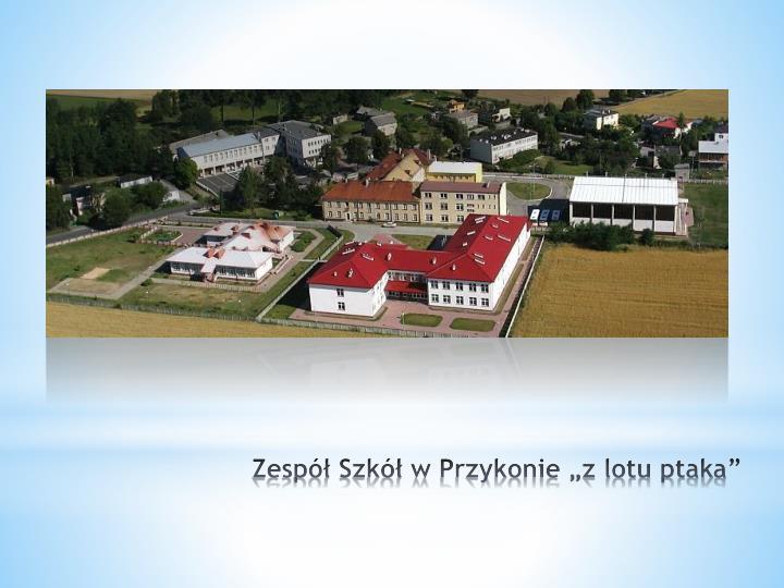 """Zespół Szkół w Przykonie """"z lotu ptaka"""""""