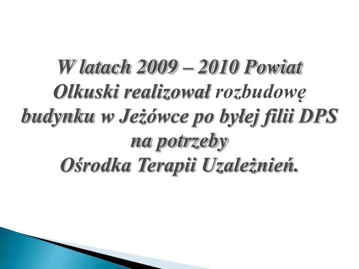 W latach 2009 – 2010 Powiat Olkuski realizował