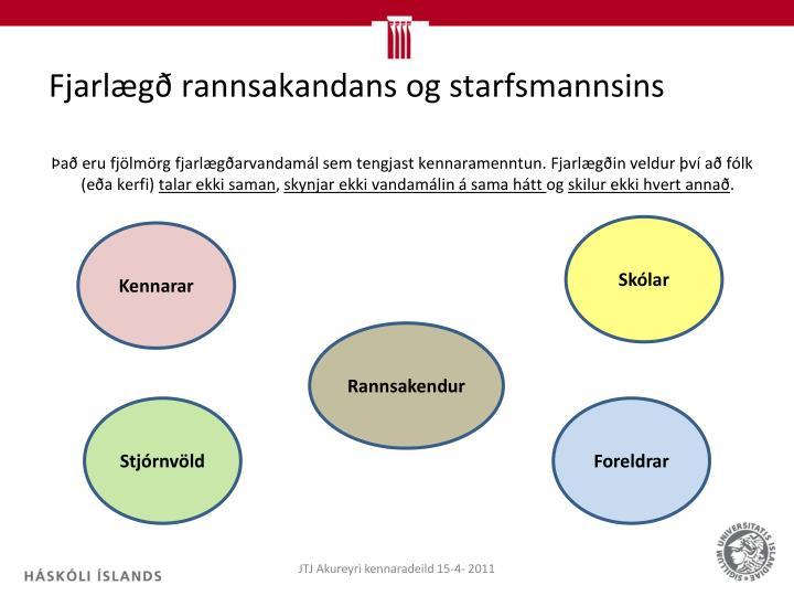 Fjarlægð rannsakandans og starfsmannsins