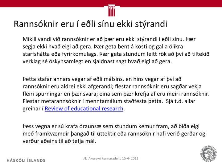 Rannsóknir eru í eðli sínu ekki stýrandi