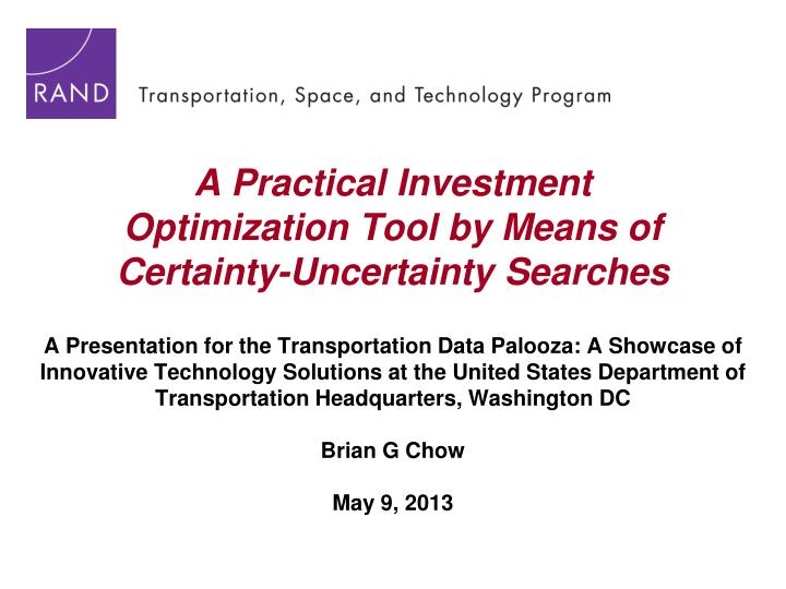 A practical investment optimization tool by means of certainty uncertainty searches