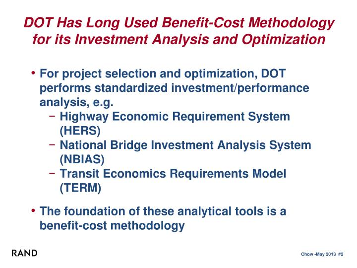 Dot has long used benefit cost methodology for its investment analysis and optimization