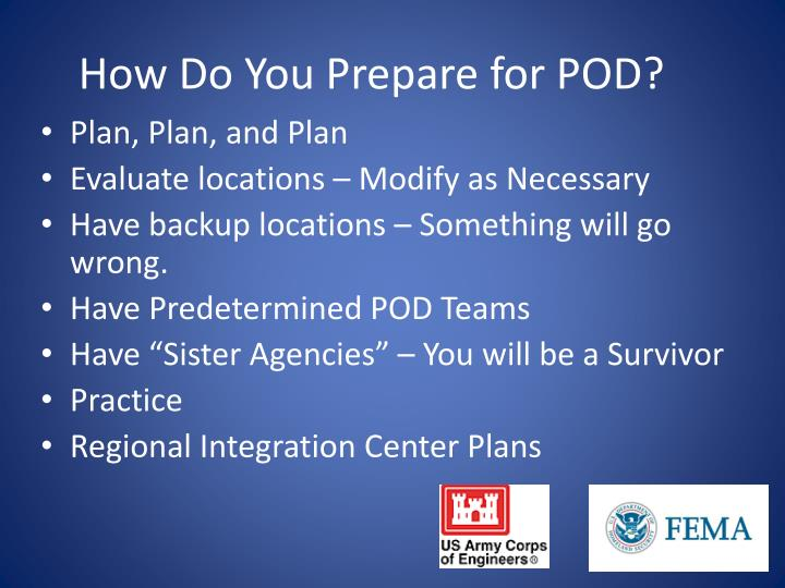How Do You Prepare for POD?