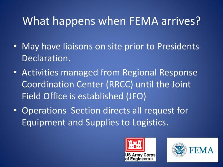What happens when FEMA arrives?