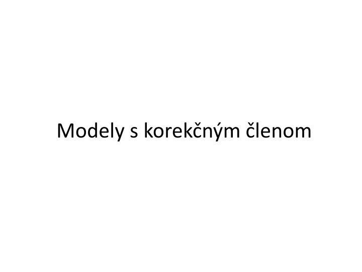 Modely s korekčným členom