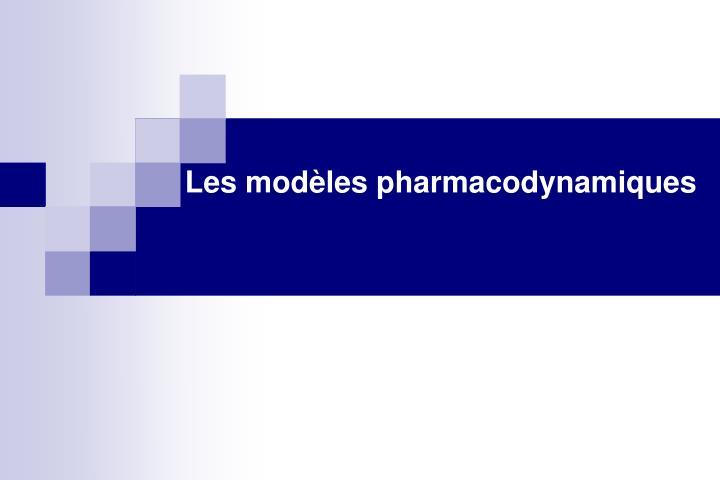 Les modèles pharmacodynamiques