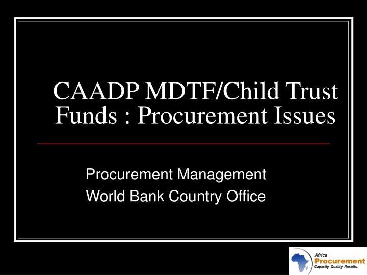 caadp mdtf child trust funds procurement issues