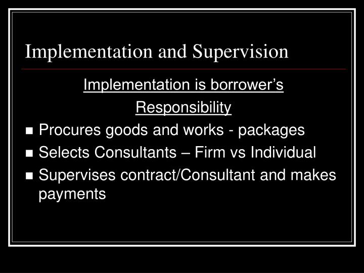Implementation and Supervision