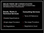 selection of consultants difference between procuring goods works and selelecting consultants