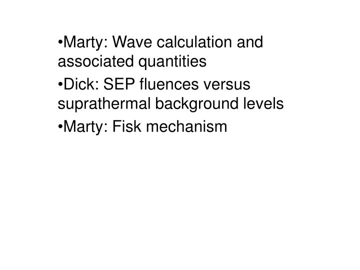 Marty: Wave calculation and associated quantities