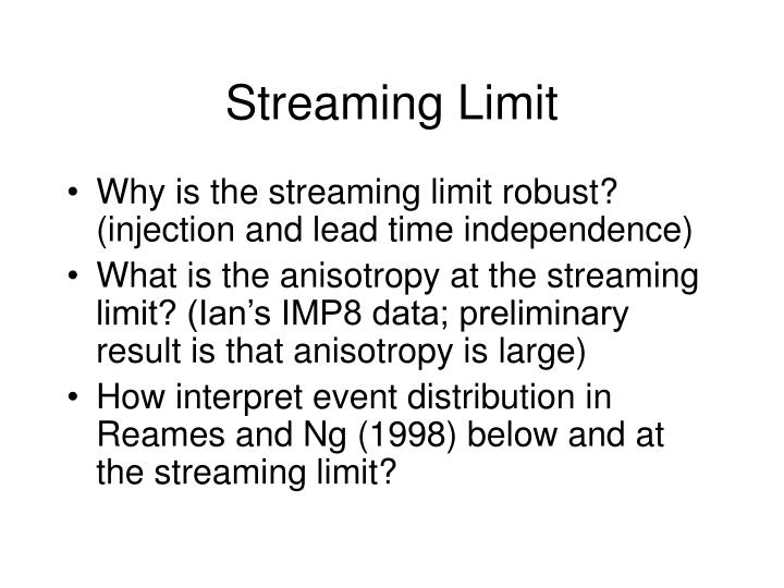 Streaming Limit