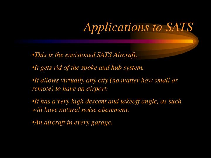 Applications to SATS
