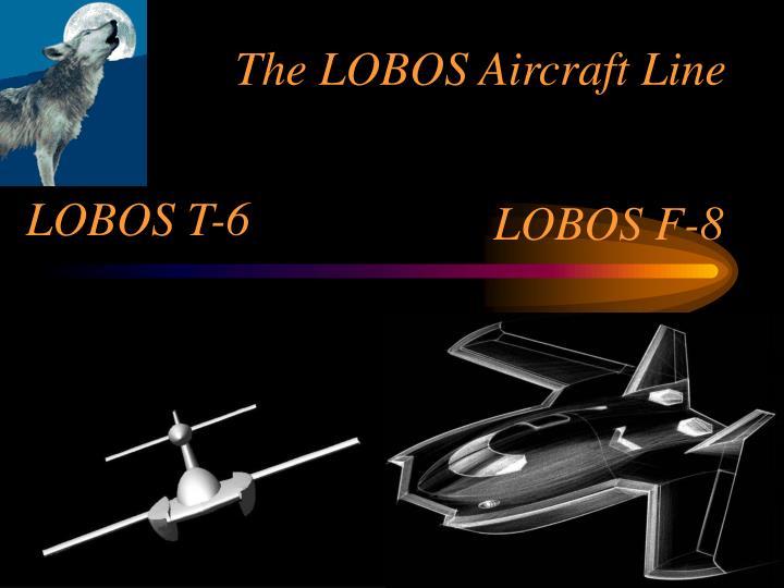The LOBOS Aircraft Line