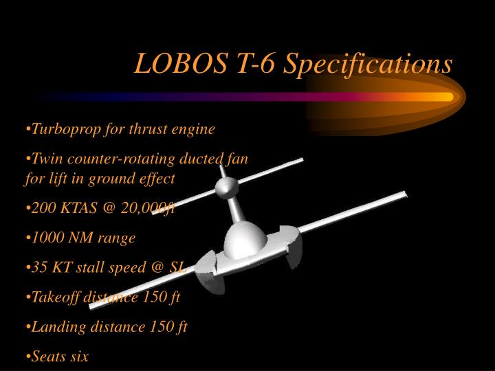 LOBOS T-6 Specifications