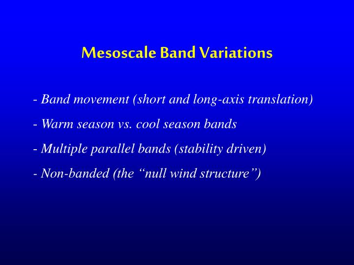 Mesoscale Band Variations