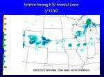 within strong e w frontal zone 3 13 02