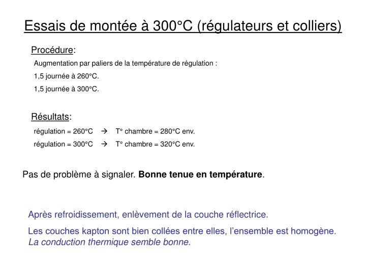 Essais de montée à 300°C (régulateurs et colliers)