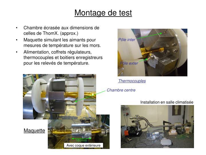 Montage de test