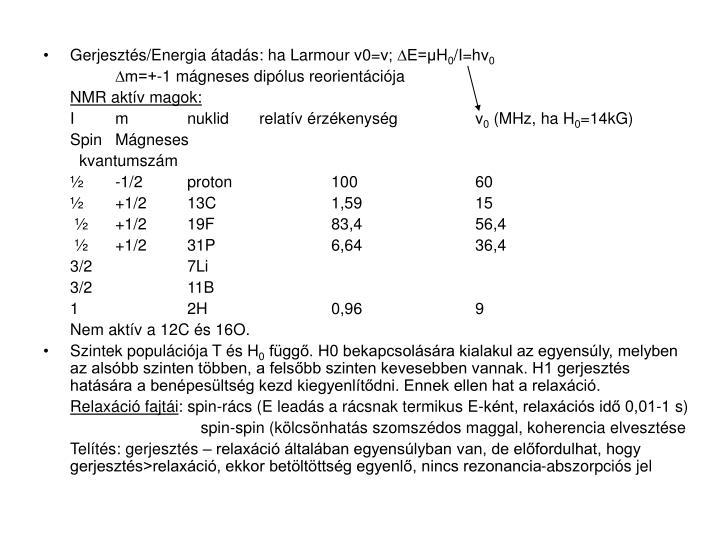 Gerjesztés/Energia átadás: ha Larmour