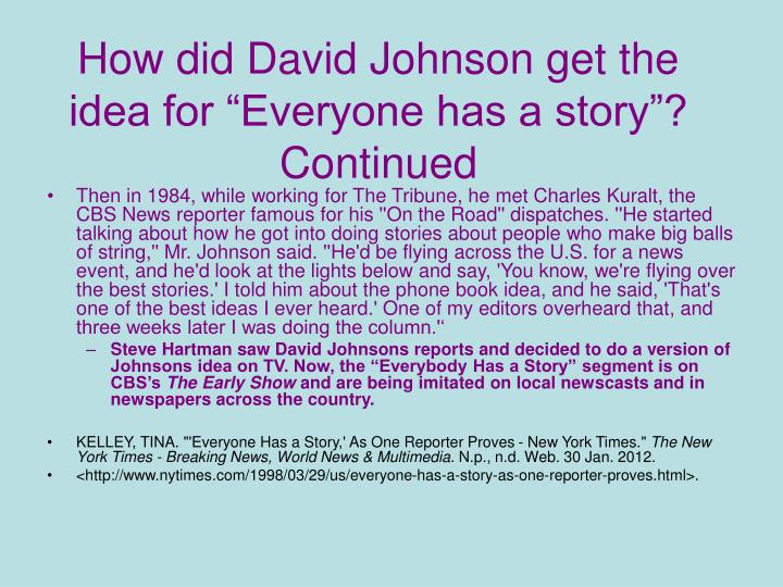 "How did David Johnson get the idea for ""Everyone has a story""?"