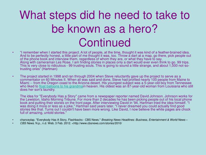 What steps did he need to take to be known as a hero?