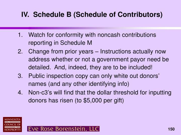 IV.  Schedule B (Schedule of Contributors)