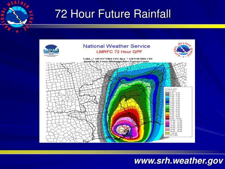 72 Hour Future Rainfall