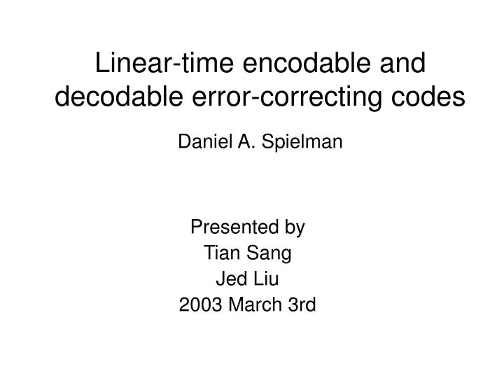 Linear time encodable and decodable error correcting codes daniel a spielman