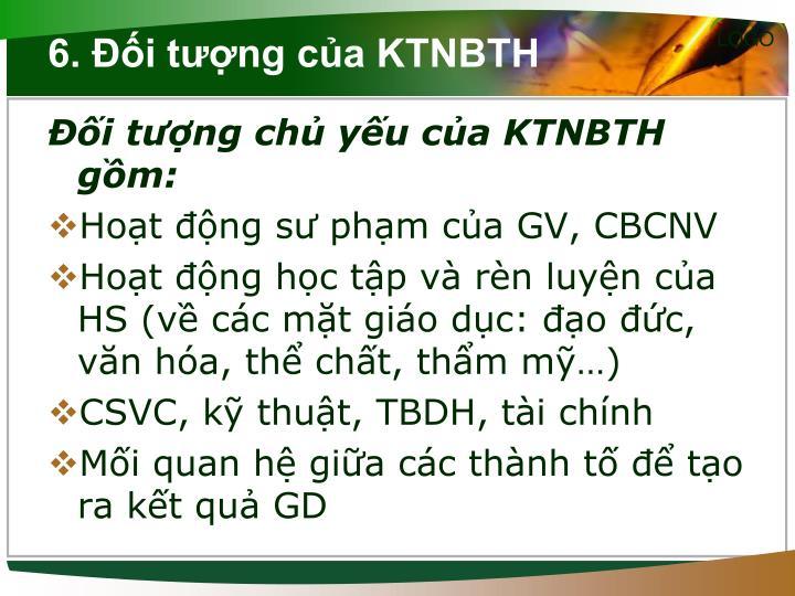6. Đối tượng của KTNBTH