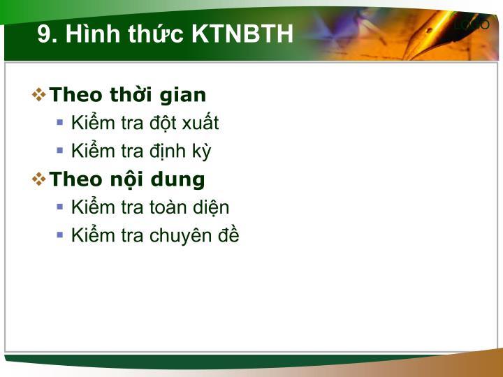 9. Hình thức KTNBTH