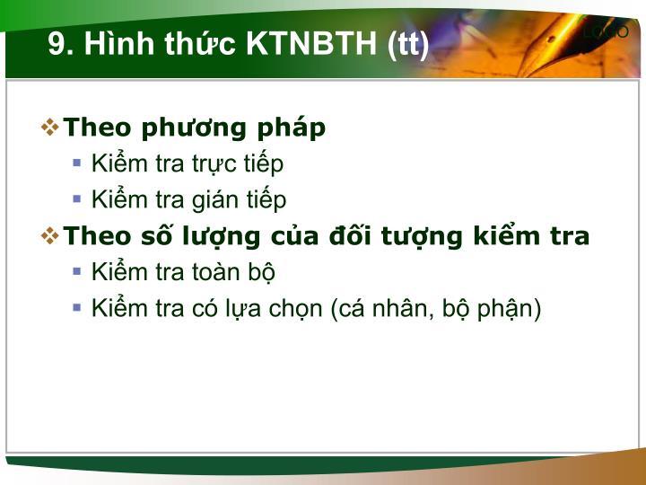 9. Hình thức KTNBTH (tt)