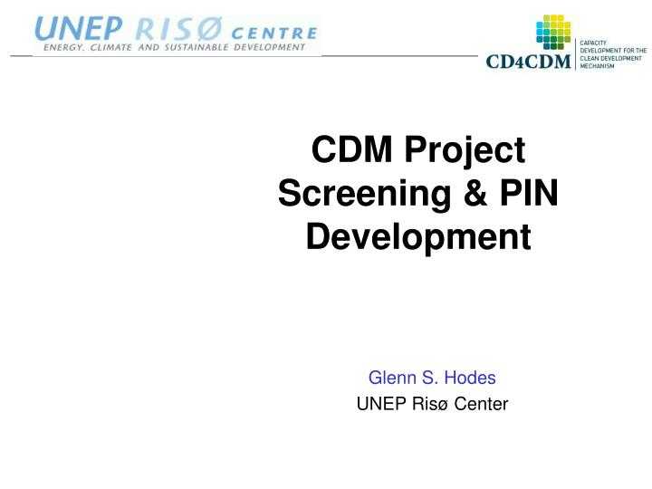Cdm project screening pin development
