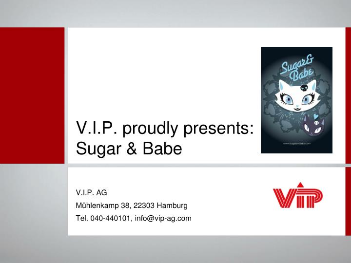 V i p proudly presents sugar babe