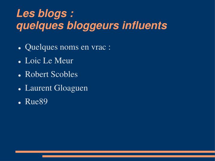Les blogs :