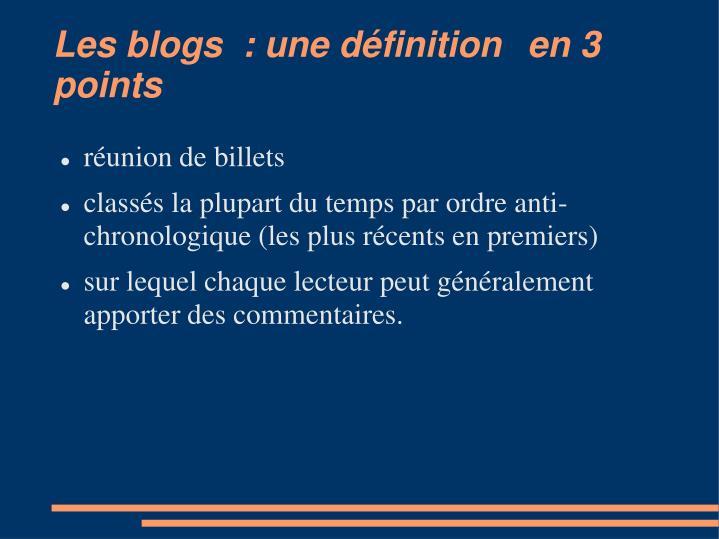Les blogs  : une définition en 3 points