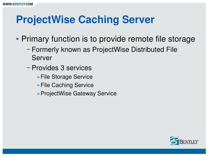 ProjectWise Caching Server