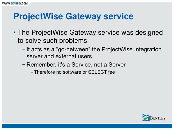 ProjectWise Gateway service