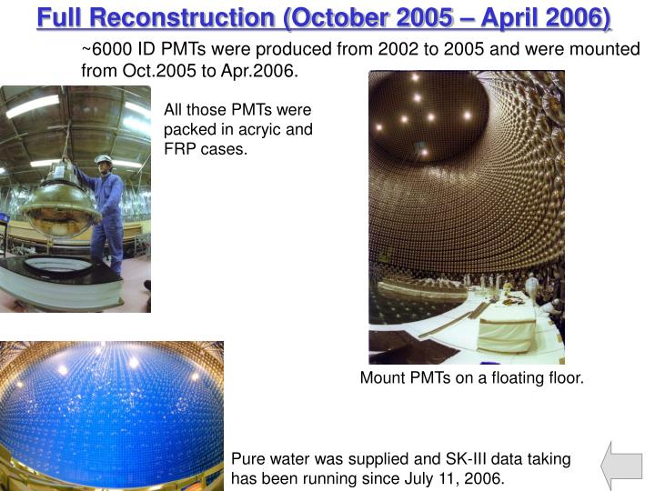 ~6000 ID PMTs were produced from 2002 to 2005 and were mounted from Oct.2005 to Apr.2006.
