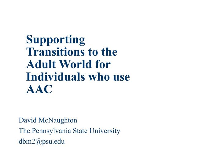 Supporting transitions to the adult world for individuals who use aac