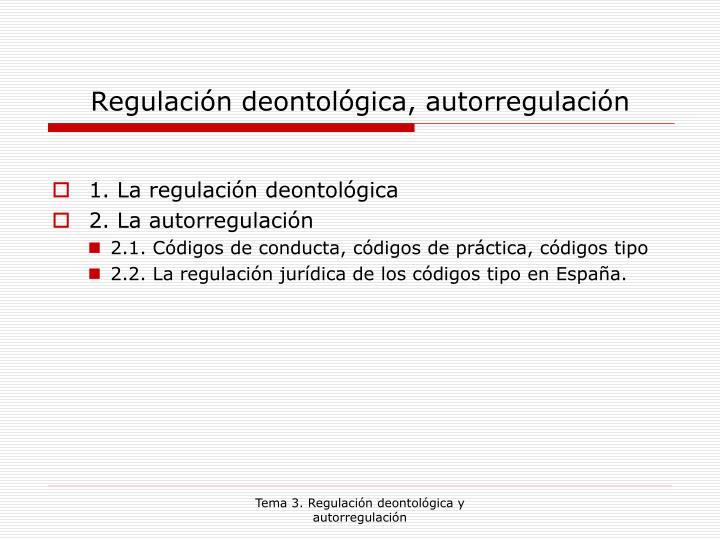 Regulación deontológica, autorregulación