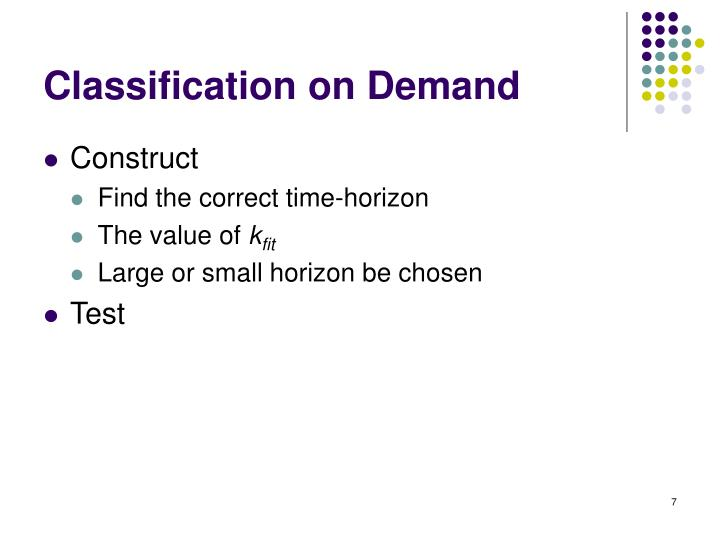 Classification on Demand