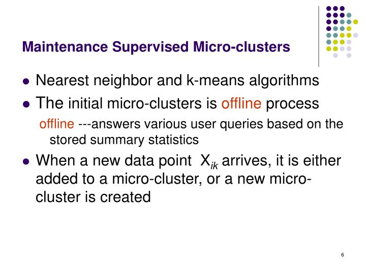 Maintenance Supervised Micro-clusters