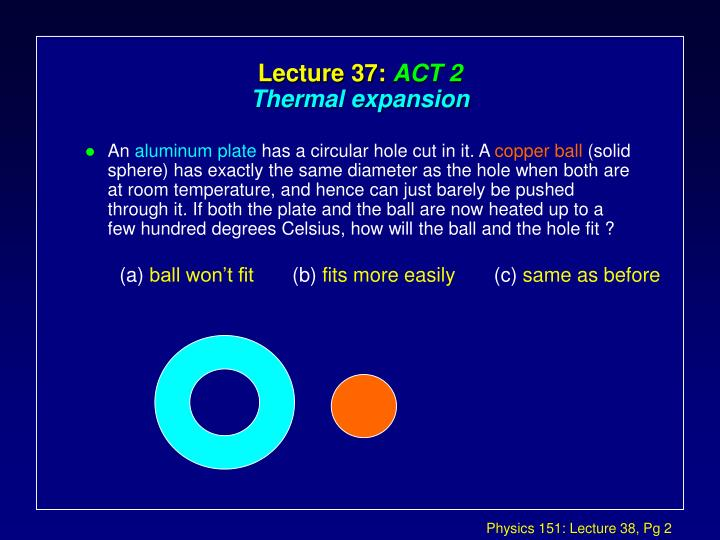 Lecture 37 act 2 thermal expansion