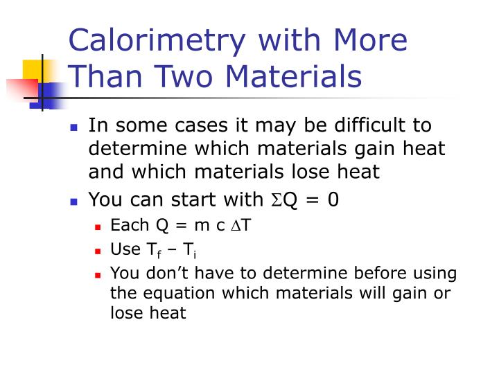 Calorimetry with More Than Two Materials